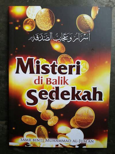 Buku Sedekah Sebagai Bukti Keimanan Dan Penghapus Dosa buku misteri di balik sedekah toko muslim title