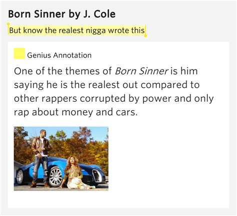 born genius meaning but know the realest nigga wrote this born sinner by j cole
