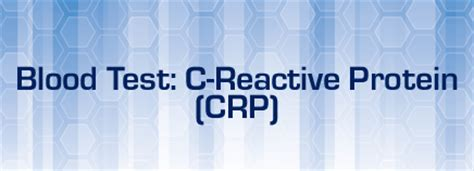 c protein test results blood test c reactive protein crp