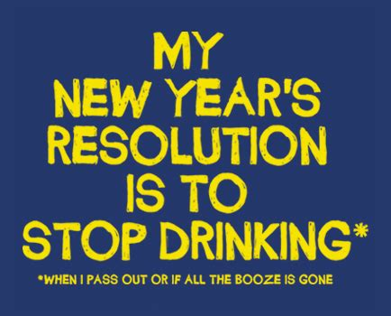 my new year s resolution is to stop drinking funny alcohol