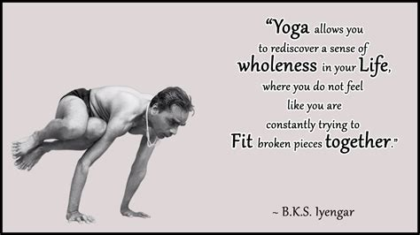 bks iyengar quotes bks iyengar quote rediscover wholeness in your