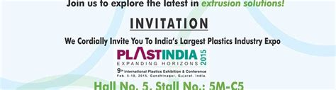 Cardi No Syall No Inner kabra extrusiontechnik cordially invites you to plast india 2015 visit us no 5 stall no
