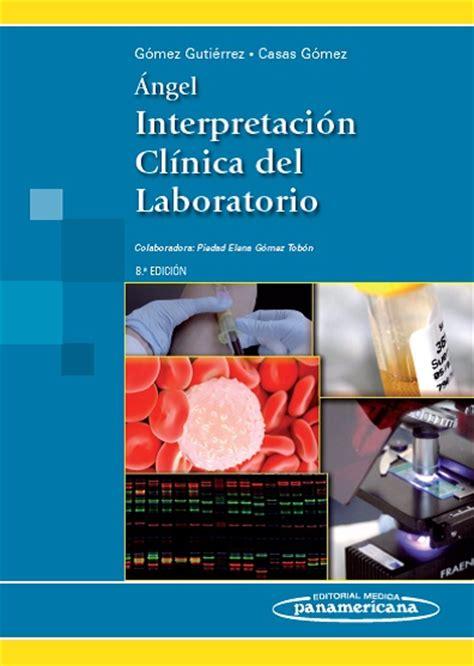 libro la interpretacion de los 193 ngel interpretaci 243 n cl 237 nica del laboratorio