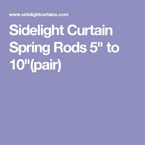 sidelight curtain spring rods best 25 sidelight curtains ideas on pinterest front