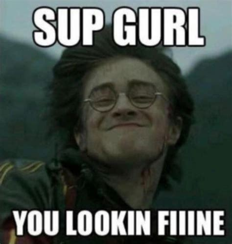 Harry Meme - sup girl you look fine harry potter alaska commons