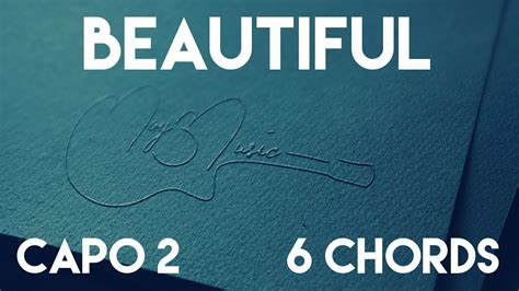 bazzi chord how to play beautiful by bazzi capo 2 6 chords guitar