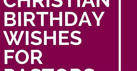 Happy Birthday Wishes For A Pastor 12 Christian Birthday Wishes For Pastors Pastor And