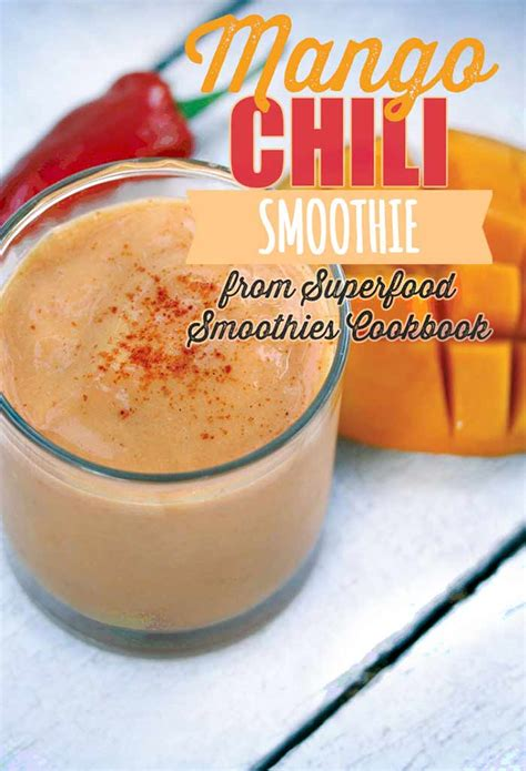Chili Powder Detox Drink by Mango Chili Smoothie From Superfood Smoothies Cookbook