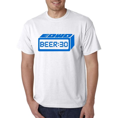 beer 30 t shirt every day we do edwd