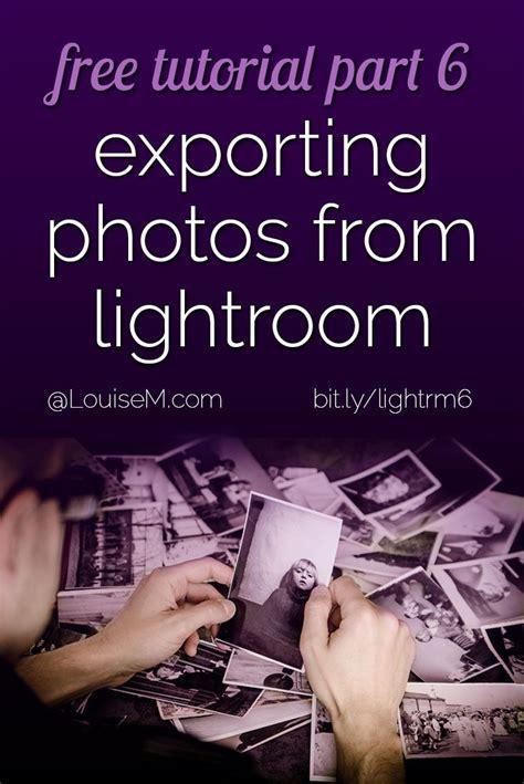 tutorial lightroom 6 español how to use adobe lightroom part 6 export and watermark