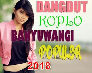 banyuwangi cemeng manggis kumpulan lagu terbaru banyuwangi mp3 2018 nada