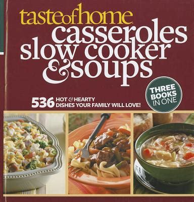 taste of home casseroles cooker soups by taste of