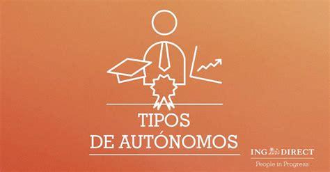 tipos de autonomos ing direct tipos de aut 243 nomos v 237 deo en naranja ing