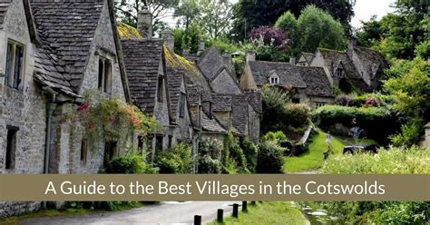a guide to the best villages in the cotswolds ltr castles