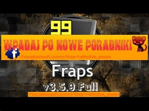 fraps full version pl download tut fraps v 3 5 9 pełna wersja za darmo full version