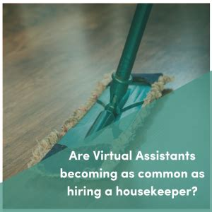 hiring a housekeeper are virtual assistants becoming as common as hiring a