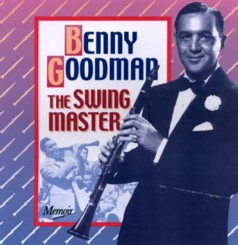 swing benny goodman 143 best images about music is my middle name on