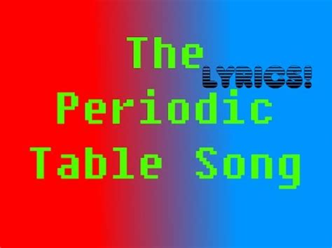 Table Song by The Periodic Table Song By Asapscience Lyrics