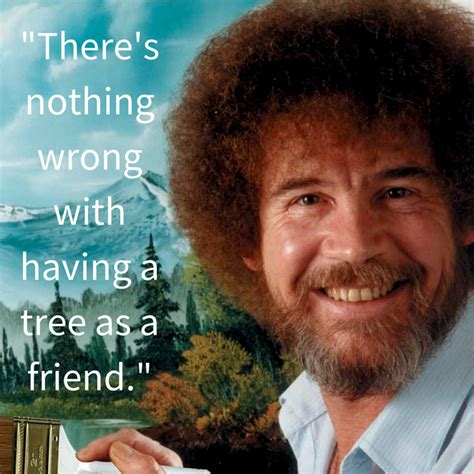 10375 by 15 Important Life Lessons From Our Dearest Bob Ross