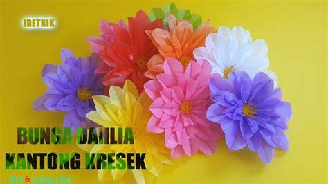 membuat bunga dahlia  kantong plastik youtube