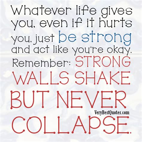 strong quotes about life whatever life gives you even if it hurts you just be