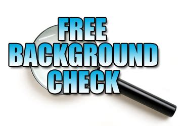 Free Criminal Background Check Free Background Check Search How To Do A Background Check On Someone