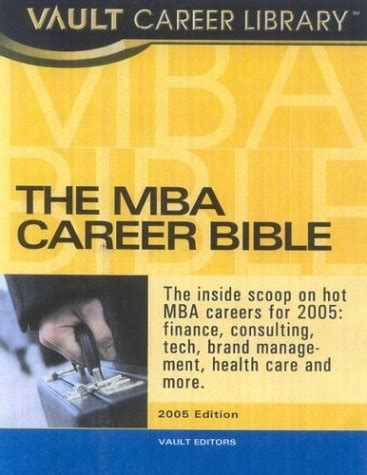 Mba Career Paths In Healthcare by The Mba Career Bible 2005 The Vault Guide To Careers And