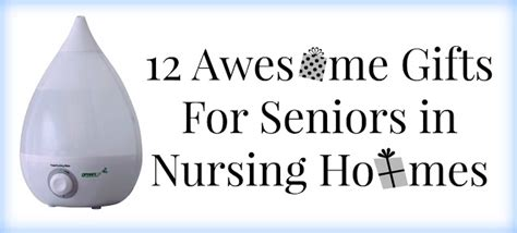 best gifts for seniors 12 awesome gifts for seniors in nursing homes elder care issues