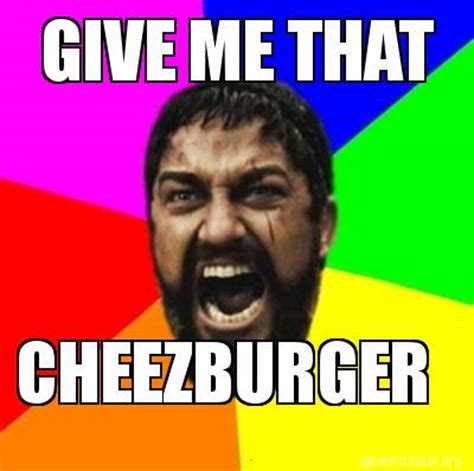 Cheezburger Meme - meme creator give me that cheezburger meme generator at