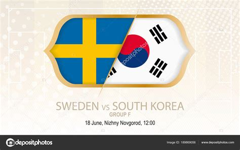 sweden vs south korea sweden vs south korea f football competition