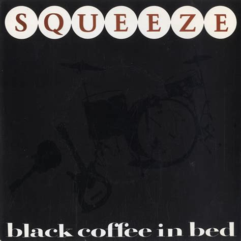 black coffee in bed squeeze black coffee in bed records lps vinyl and cds
