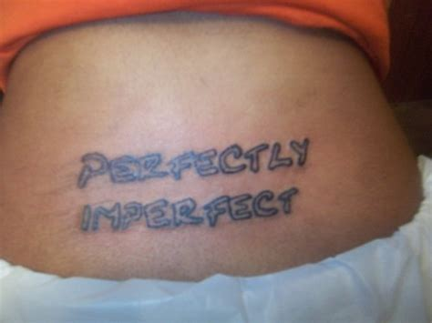 perfectly imperfect tattoo perfectly imperfect picture at checkoutmyink