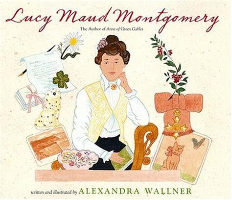 biography book talk book talks lucy maud montgomery by alexandra wallner