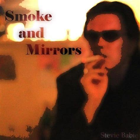 smoke and mirrors mp3 smoke and mirrors stevie babie mp3 buy full tracklist