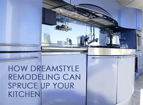 how dreamstyle remodeling can spruce up your kitchen