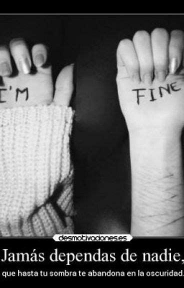 Imagenes Suicidas I M Fine | i m fine frases suicidas wattpad