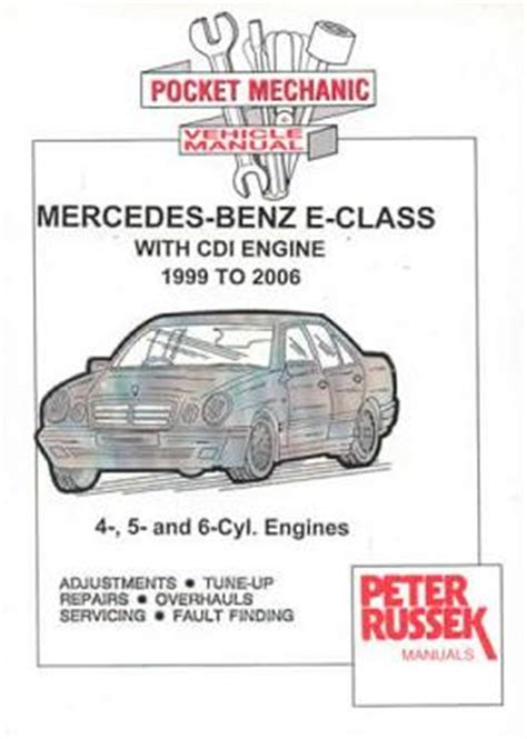 car engine repair manual 2007 mercedes benz e class head up display 1999 2006 mercedes benz e class w210 series with 4 5 6 cyl cdi diesel engines russek