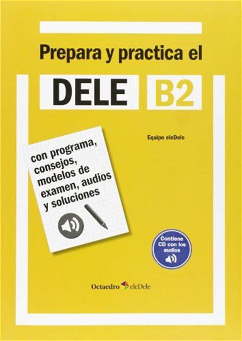 preparacion dele claves 8477113564 preparacion dele b2 claves con espansione online per le scuole superiori corsi di lingue