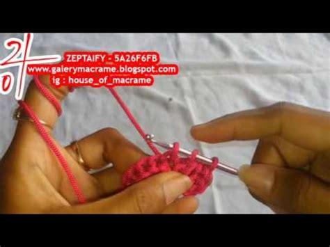 video tutorial dasar merajut tutorial merajut dari dasar membuat tusuk half double