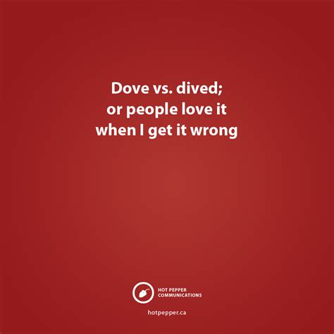 dive dove dived dove vs dived or it when i get it wrong