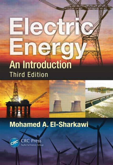 electric power transformer engineering third edition the electric power engineering handbook books electric energy an introduction third edition crc