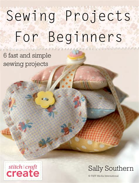 projects for beginners sewing projects for beginners free ebook sewandso