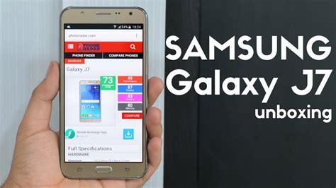 Samsung Galaxy J7 Unboxing Samsung Galaxy J7 Unboxing On Phoneradar
