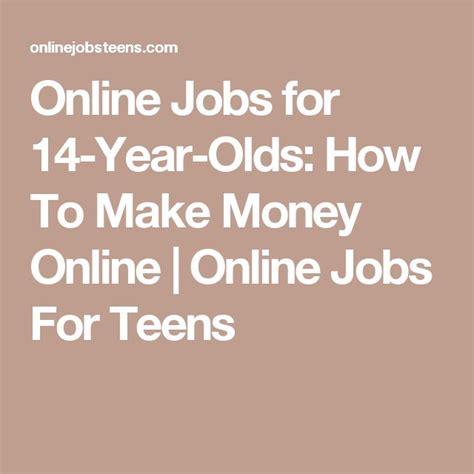 How To Make Money Online Jobs - best 25 14 year old ideas on pinterest 29 years old
