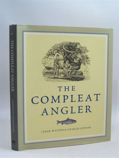the compleat angler or the contemplative s recreation classic reprint books the compleat angler or the contemplative s recreation