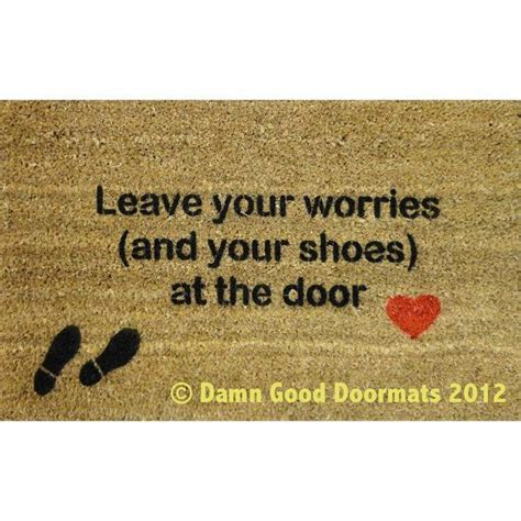 Take Your Shoes Mat by Mantra Leave Your Worries And Your Shoes At The Door