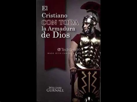 el cristiano con toda 1848711204 el cristiano con toda la armadura de dios audio libro william gurnall cap 1 youtube