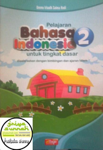 Buku Islam Pelajaran Tauhid Untuk Tingkat Lanjutan sul muka pelajaran bahasa indonesia untuk tingkat dasar jilid 2 attuqa griyasunnah net