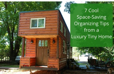 strategies for thinking about a tiny house house plans 7 space saving organizing tips from a luxury tiny home
