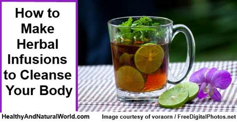 How To Put Herbs Together To Make Detox Teas how to make herbal infusions to cleanse your